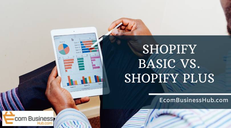 Shopify Basic vs. Shopify Plus