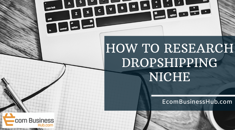 How to research dropshipping niche