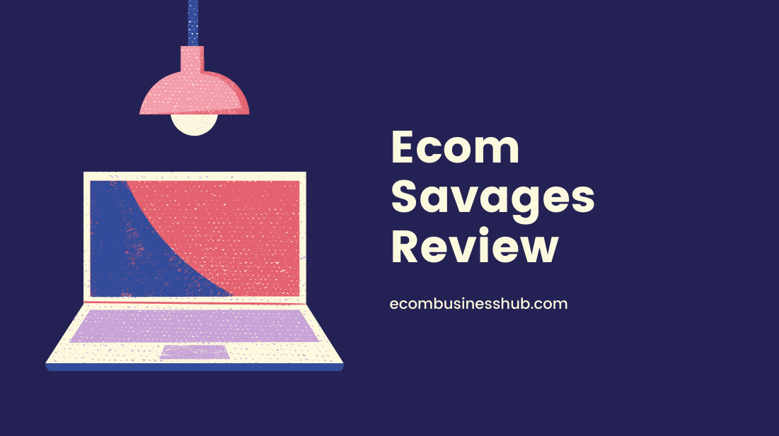 Ecom Savages Review