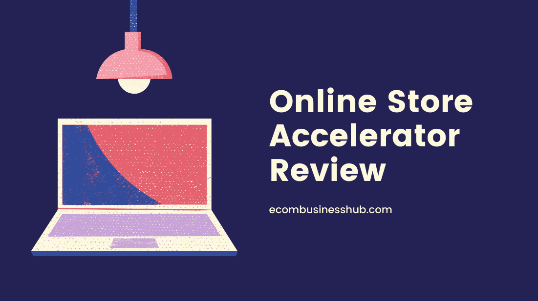 Online Store Accelerator Review