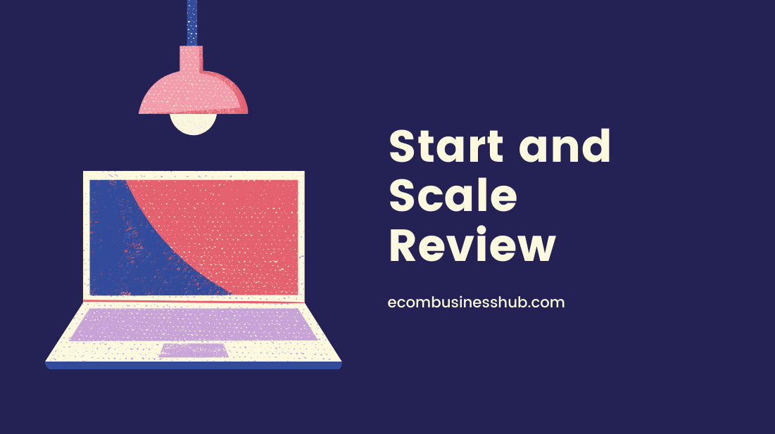 Start and Scale Review