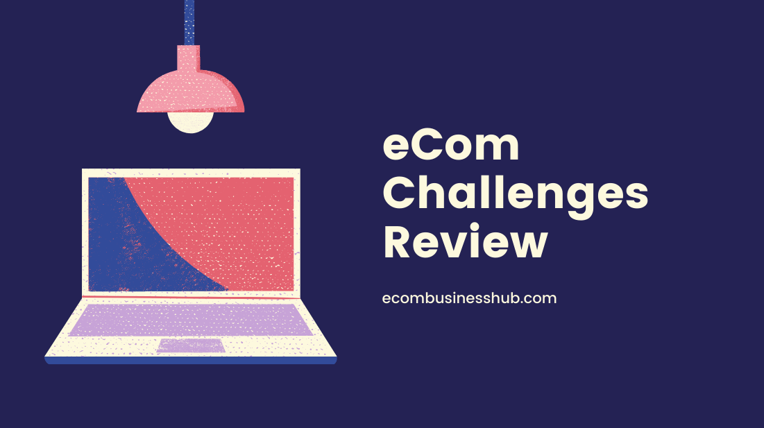 eCom Challenges Review