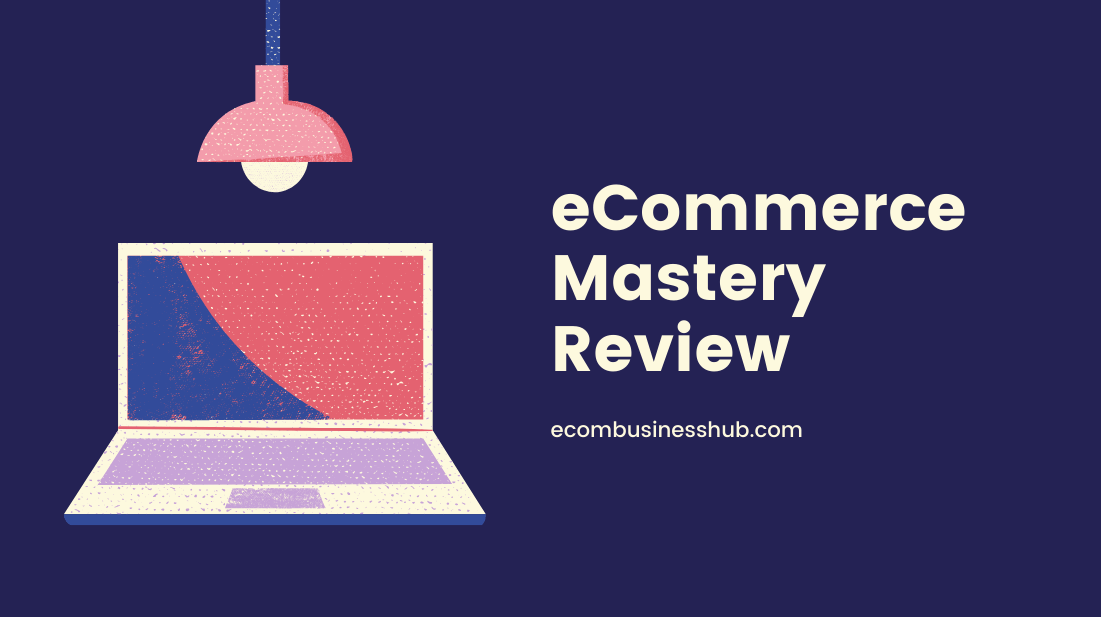 eCommerce Mastery Review