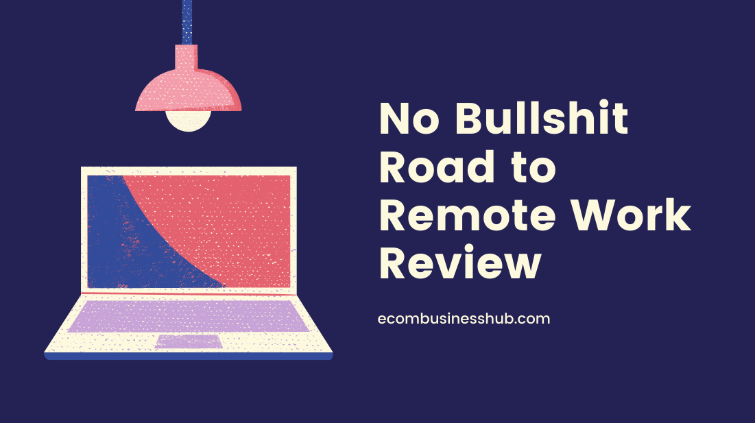 No Bullshit Road to Remote Work Review