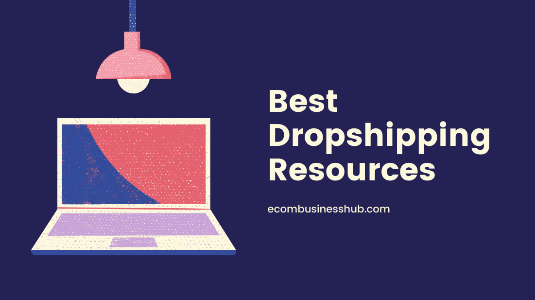 Best Dropshipping Resources
