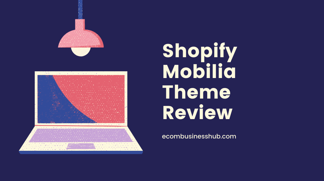 Shopify Mobilia Theme Review