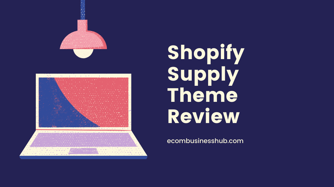 Shopify Supply Theme Review