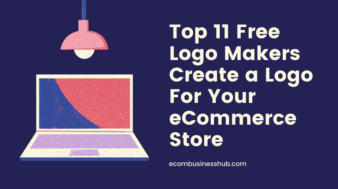 Top 11 Free Logo Makers Create a Logo For Your eCommerce Store